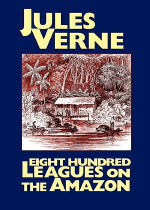Eight Hundred Leagues on the Amazon